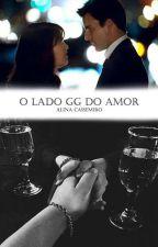 O lado GG do amor by AllinaCassemiro
