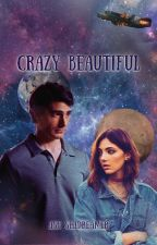 Crazy Beautiful || Ray Palmer - {Book 1} by AshSeadreamer