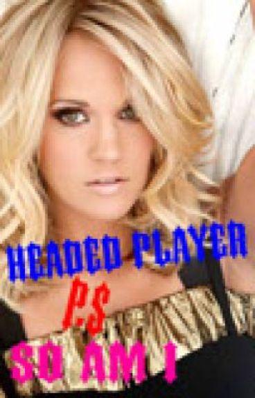 Big Headed Player P. S so am I
