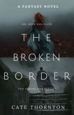 The Broken Border | ✔️ by _halcyon