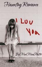 Haunting Romance (Slenderman X Dead Reader) by MadMinaHatter