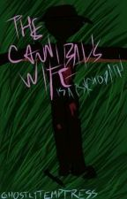 The Cannibal's Wife (is a psychopath) by ghostlytemptress