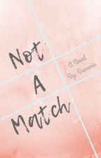 Not A Match by damenia11