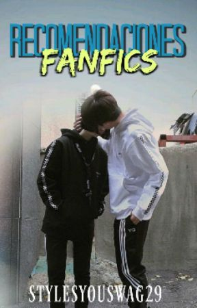 Recomendaciones Fanfics BL by StylesYouSwag29