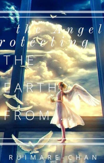 The «Transmigrated» Angel Protects The Earth from...