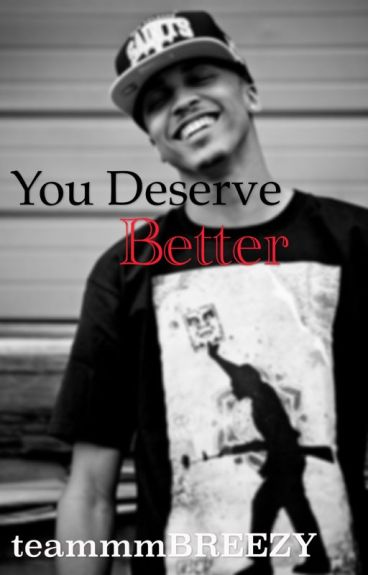 You Deserve Better (August Alsina❤️