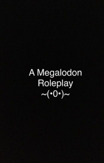 World With Megalodons Roleplay-What if megalodons weren't extinct?