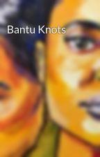Bantu Knots by Inner-Peace