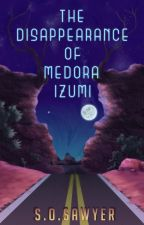 The Disappearance of Medora Izumi by Sawbus