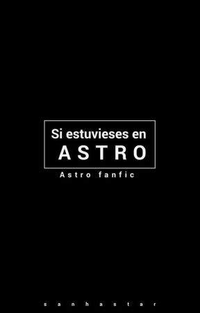 Si estuvieses en ASTRO by SANHASTAR