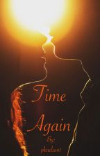 Time Again by pknelson1