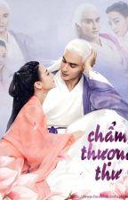 Tam Sinh Tam Thế - Chẩm Thượng Thư : Ngoại Truyện Fanfic by GiaManTu4
