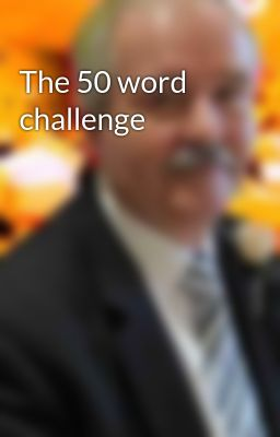 The 50 word challenge
