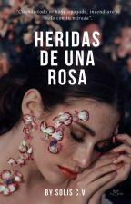 Heridas de una Rosa by citlali_solvas
