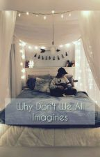 Why Dont We All Imagines by love_marais