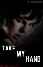Take My Hand: Walking Dead Fanfic by _riggsperfection