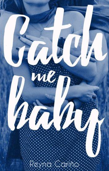 Catch me baby (KMB Libro #2)