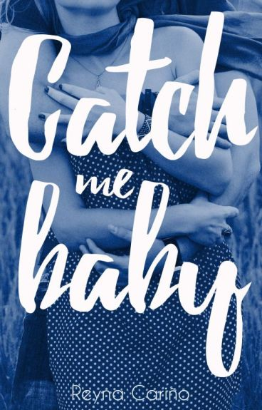 Catch me baby (KMB Libro #2) by ReynaCary