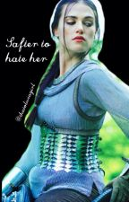 Safer To Hate Her (BBC Robin Hood Fanfic) by thatoliviagirl