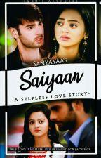 SAIYAAN... A selfless love story by sanyayaa