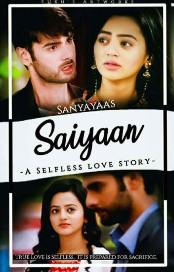 SAIYAAN... A selfless love story