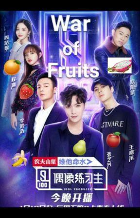 War of Fruits {Idol Producer} by Kaiosei-Cifer