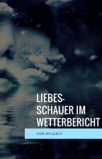 Liebesschauer im Wetterbericht by myleeyy