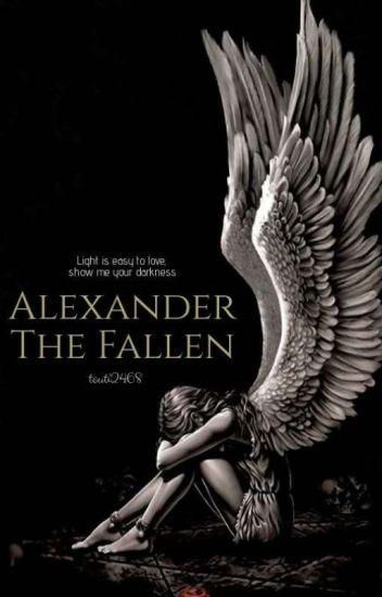 Alexander The Fallen [Book 1] ✔