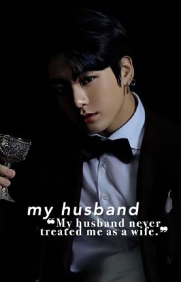 MY HUSBAND | K.DH & J.JK [√]
