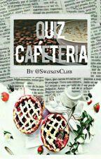 Quiz Cafeteria  by SwaSanClub