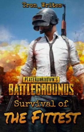 PUBG: Survival of the Fittest by Tron_Writes