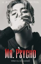 Mr. Psycho [18+]🔞 (Jungkook x reader) {Ft. Jimin} [COMPLETED✔️]  by ani_kookie131
