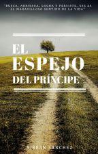 El Espejo Del Principe by yibransanz