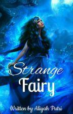 Strange Fairy ✔ by aliyahputri147
