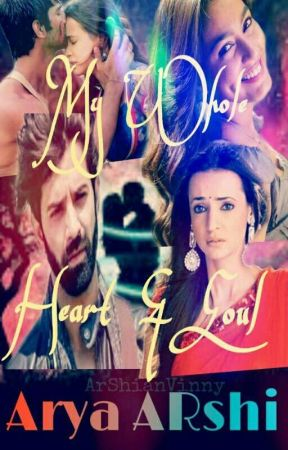 ARSHI FF :: MY WHOLE HEART & SOUL~(Completed) - 26:: 2 weeks  - Wattpad