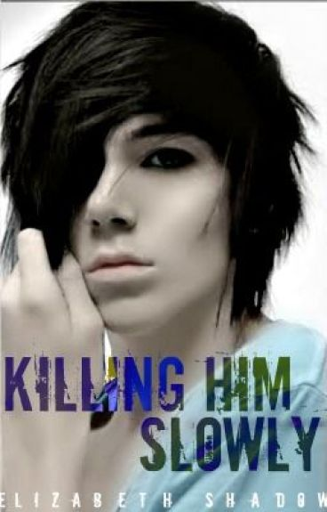 Killing Him Slowly (BoyxBoy) by ElizabethShadow
