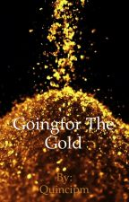 Going For The Gold (a gold digger's story) by Quincipm