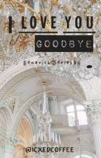 I love you,Goodbye. by icxedcoffee
