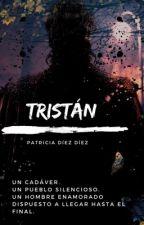 Tristán © | LHQAALM #1 [COMPLETA] by PatriciaDiezDiez