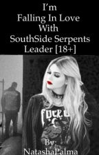 I'm Falling  In Love With Southside Serpents Leader [18+] by NatashaPalma
