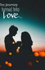 The journey turned into love  by RitishaJ98