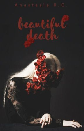 Beautiful Death by AnastasiaClarkston