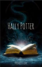 Hally Potter (Harry Potter Twin Fanfiction) by Princess_Leaf