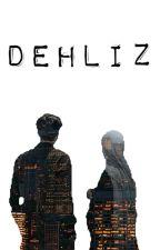 DEHLİZ by ferhancakil