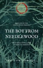The Boy From Needlewood by Huw_Powell