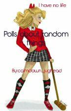 Polls about Random Things by elder_bitch