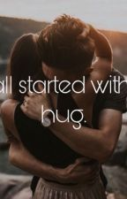 It all started with a hug ✔️ by SCAB___