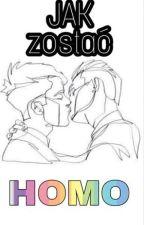 Jak zostać Homo? ✓ by twoj_grey
