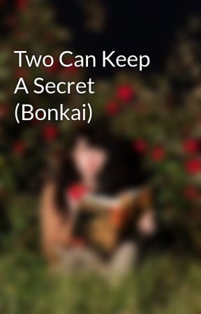Two Can Keep A Secret (Bonkai) by FrostedGemstones