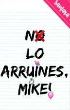 No lo arruines, Mike! by Overboard22